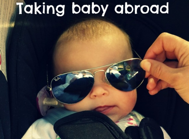 Taking baby abroad for the first time